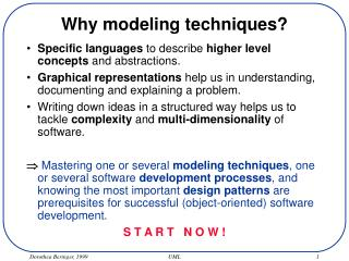 Why modeling techniques?