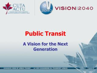 Public Transit  A Vision for the Next Generation