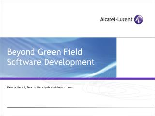 Beyond Green Field Software Development