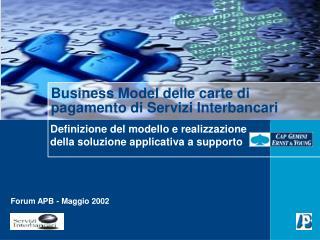 Business Model delle carte di pagamento di Servizi Interbancari