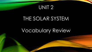 Unit 2 The Solar System