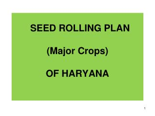 SEED ROLLING PLAN  (Major Crops) OF HARYANA