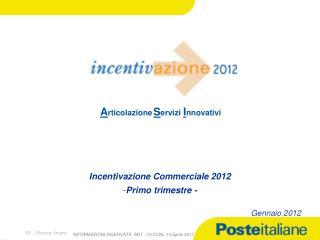 Incentivazione Commerciale 2012  Primo trimestre -