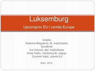 Luksemburg Upoznajmo EU i zemlje Europe