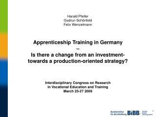 Harald Pfeifer Gudrun Sch�nfeld Felix Wenzelmann Apprenticeship Training in Germany  �