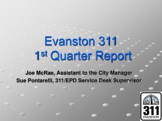 Evanston 311  1 st  Quarter Report