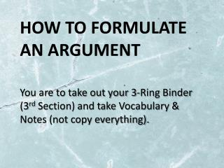 How to formulate an argument