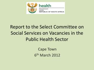 Report to the Select Committee on Social Services on Vacancies in the Public Health Sector