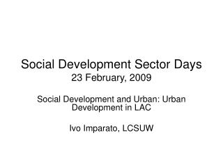 Social Development Sector Days 23 February, 2009