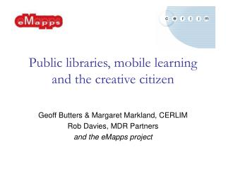 Public libraries, mobile learning and the creative citizen