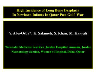 High Incidence of Long Bone Dysplasia  In Newborn Infants In Qatar Post Gulf  War