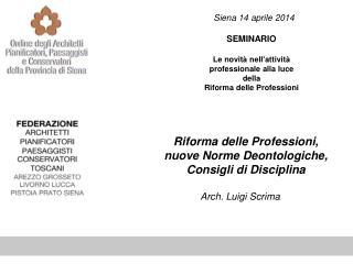 Siena 14 aprile 2014 SEMINARIO Le novità nell'attività professionale alla luce della