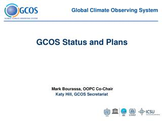 Mark Bourassa, OOPC Co-Chair Katy Hill, GCOS Secretariat