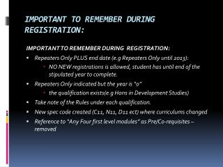 IMPORTANT TO REMEMBER DURING  REGISTRATION: