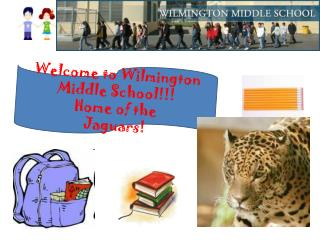 Welcome to Wilmington Middle School!!! Home of the  Jaguars!