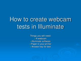 How to create webcam tests in Illuminate