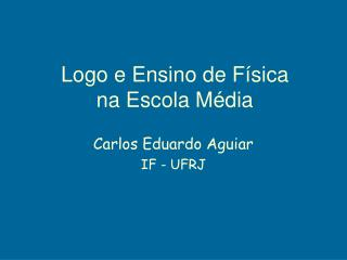Logo e Ensino de Física na Escola Média