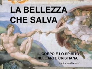 LA BELLEZZA CHE SALVA