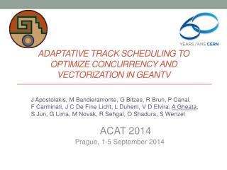 Adaptative  track scheduling to optimize concurrency and  vectorization  in  GeantV