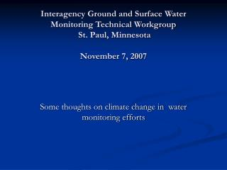 Some thoughts on climate change in  water monitoring efforts