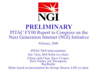 PRELIMINARY PITAC FY00 Report to Congress on the  Next Generation Internet NGI Initiative
