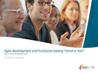 Agile development and functional testing: friend or foe?