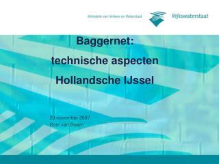 Baggernet:  technische aspecten  Hollandsche IJssel