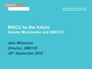 MACC to the future Greater Manchester and GMCVO