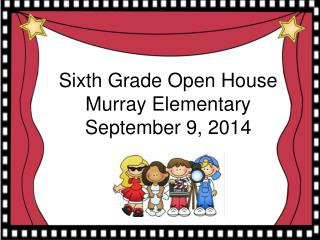 Sixth Grade Open House Murray Elementary September 9, 2014