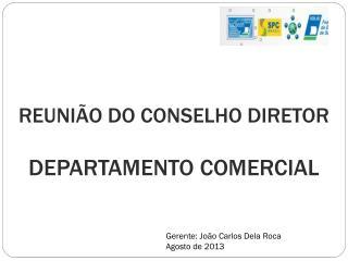 REUNIÃO DO CONSELHO  DIRETOR DEPARTAMENTO  COMERCIAL