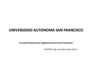 UNIVERSIDAD AUTONOMA SAN FRANCISCO EL RUC (Registro �nico del contribuyente)