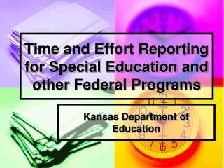Time and Effort Reporting for Special Education and other Federal Programs