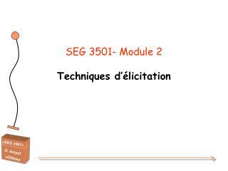 SEG 3501- Module 2 Techniques d'élicitation