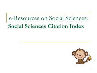 e-Resources on Social Sciences: Social Sciences Citation Index