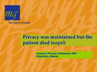 Privacy was maintained but the patient died ( oops !)