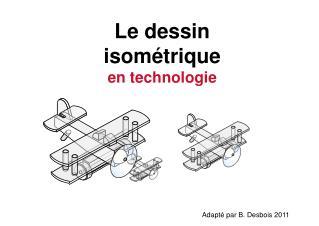 Le dessin isométrique en technologie