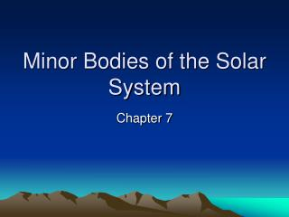 Minor Bodies of the Solar System