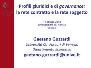 14 ottobre 2013 Unioncamere del Veneto Venezia Gaetano Guzzardi Università Ca' Foscari di Venezia