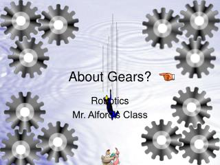 About Gears?