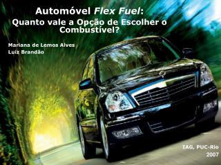 Automóvel  Flex Fuel :  Quanto vale a Opção de Escolher o Combustível?