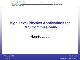 High Level Physics Applications for LCLS Commissioning