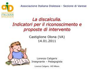 La  discalculia .  Indicatori per il riconoscimento e proposte di intervento