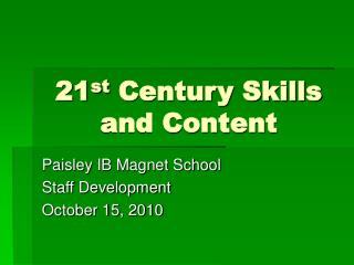 21 st  Century Skills and Content