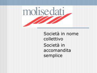 Societ� in nome collettivo  Societ� in accomandita semplice