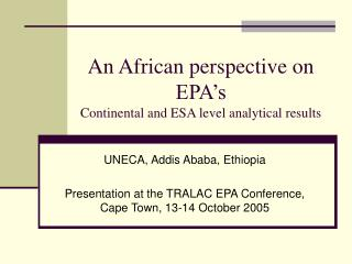 An African perspective on EPA�s  Continental and ESA level analytical results