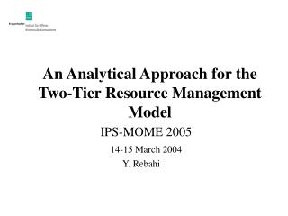 An Analytical Approach for the Two-Tier Resource Management Model