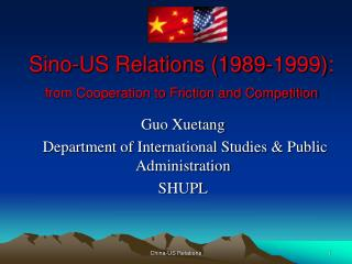 Sino-US Relations (1989-1999):  from Cooperation to Friction and Competition