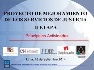 PROYECTO DE MEJORAMIENTO  DE LOS SERVICIOS DE JUSTICIA II ETAPA