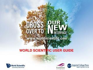 WORLD SCIENTIFIC USER GUIDE