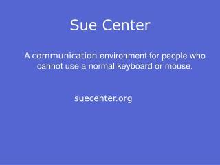 Sue Center